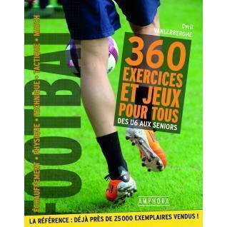 Football - 360 exercices et jeux pour tous